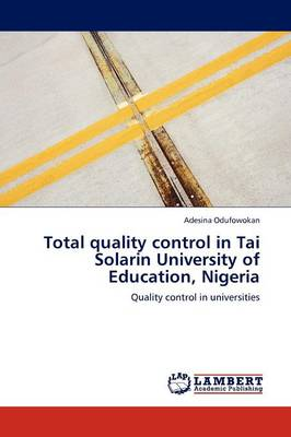 Total Quality Control in Tai Solarin University of Education, Nigeria (Paperback)