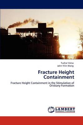 Fracture Height Containment (Paperback)