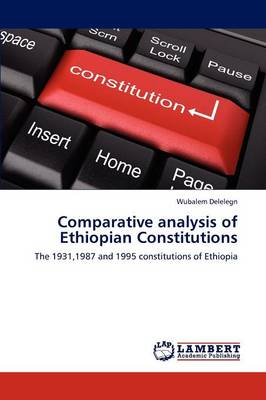 Comparative Analysis of Ethiopian Constitutions (Paperback)