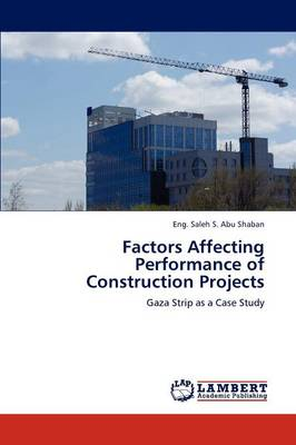 Factors Affecting Performance of Construction Projects (Paperback)