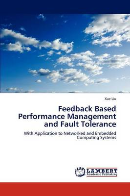 Feedback Based Performance Management and Fault Tolerance (Paperback)