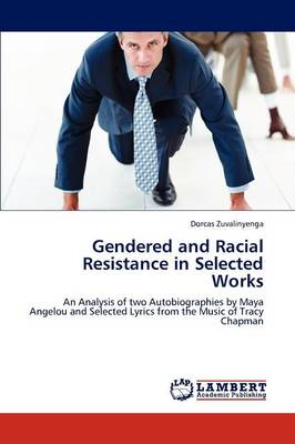 Gendered and Racial Resistance in Selected Works (Paperback)
