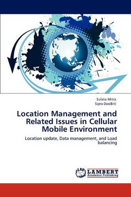 Location Management and Related Issues in Cellular Mobile Environment (Paperback)