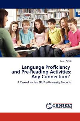 Language Proficiency and Pre-Reading Activities: Any Connection? (Paperback)