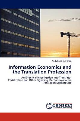 Information Economics and the Translation Profession (Paperback)