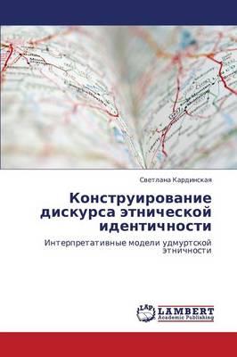Konstruirovanie Diskursa Etnicheskoy Identichnosti (Paperback)