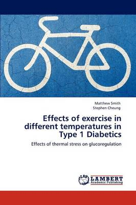 Effects of Exercise in Different Temperatures in Type 1 Diabetics (Paperback)