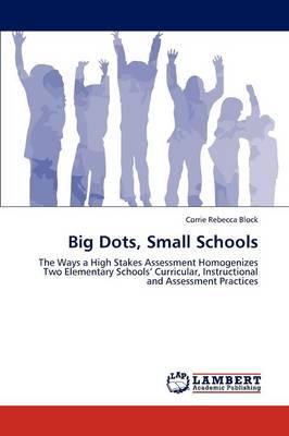 Big Dots, Small Schools (Paperback)