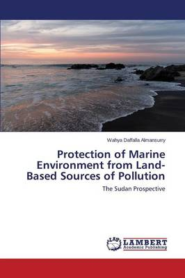 Protection of Marine Environment from Land-Based Sources of Pollution (Paperback)
