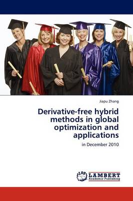 Derivative-Free Hybrid Methods in Global Optimization and Applications (Paperback)