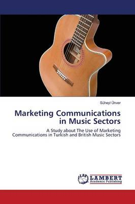 Marketing Communications in Music Sectors (Paperback)