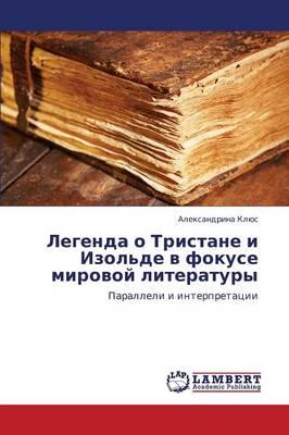 Legenda O Tristane I Izol'de V Fokuse Mirovoy Literatury (Paperback)