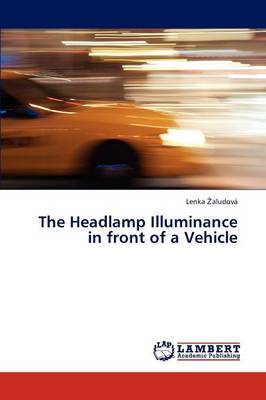The Headlamp Illuminance in Front of a Vehicle (Paperback)
