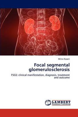 Focal Segmental Glomerulosclerosis (Paperback)