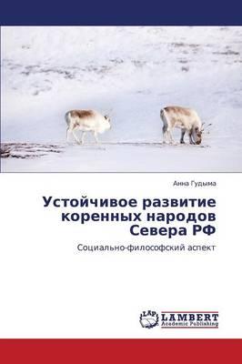 Ustoychivoe Razvitie Korennykh Narodov Severa RF (Paperback)