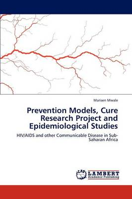 Prevention Models, Cure Research Project and Epidemiological Studies (Paperback)