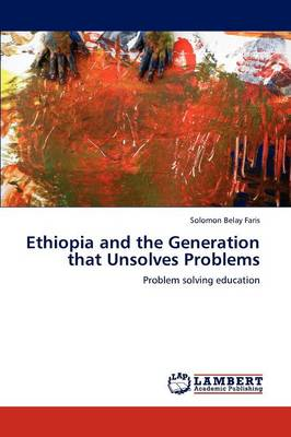 Ethiopia and the Generation That Unsolves Problems (Paperback)