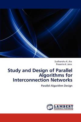 Study and Design of Parallel Algorithms for Interconnection Networks (Paperback)