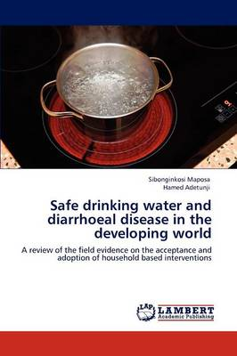 Safe Drinking Water and Diarrhoeal Disease in the Developing World (Paperback)