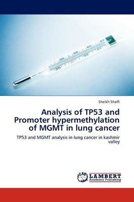 Analysis of Tp53 and Promoter Hypermethylation of Mgmt in Lung Cancer (Paperback)