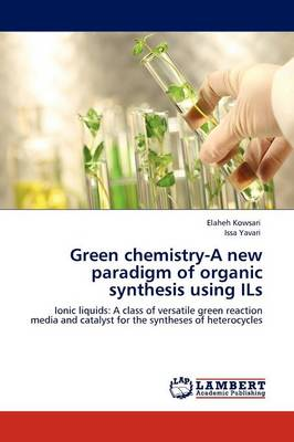 Green Chemistry-A New Paradigm of Organic Synthesis Using Ils (Paperback)