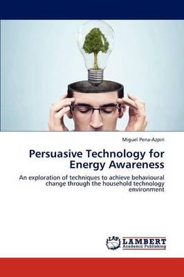 Persuasive Technology for Energy Awareness (Paperback)