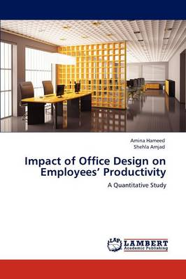 Impact of Office Design on Employees' Productivity (Paperback)