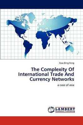 The Complexity of International Trade and Currency Networks (Paperback)