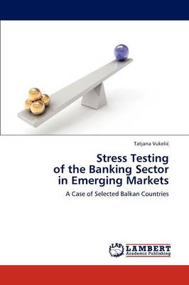 Stress Testing of the Banking Sector in Emerging Markets (Paperback)