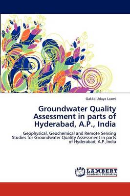 Groundwater Quality Assessment in Parts of Hyderabad, A.P., India (Paperback)