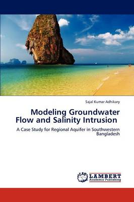 Modeling Groundwater Flow and Salinity Intrusion (Paperback)