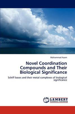 Novel Coordination Compounds and Their Biological Significance (Paperback)