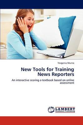 New Tools for Training News Reporters (Paperback)