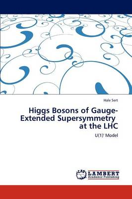 Higgs Bosons of Gauge-Extended Supersymmetry at the Lhc (Paperback)