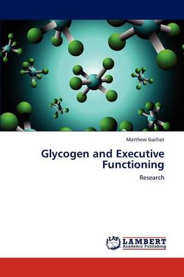 Glycogen and Executive Functioning (Paperback)