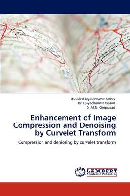 Enhancement of Image Compression and Denoising by Curvelet Transform (Paperback)