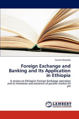 Foreign Exchange and Banking and Its Application in Ethiopia (Paperback)