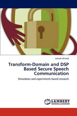 Transform-Domain and DSP Based Secure Speech Communication (Paperback)