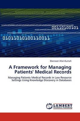 A Framework for Managing Patients' Medical Records (Paperback)
