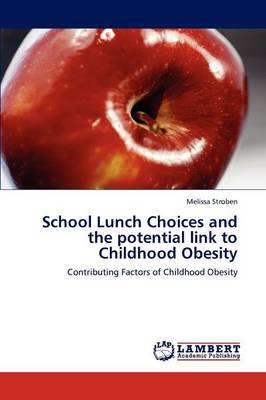 School Lunch Choices and the Potential Link to Childhood Obesity (Paperback)