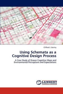 Using Schemata as a Cognitive Design Process (Paperback)