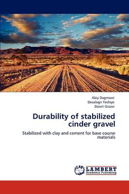 Durability of Stabilized Cinder Gravel (Paperback)