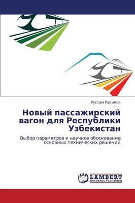 Novyy Passazhirskiy Vagon Dlya Respubliki Uzbekistan (Paperback)