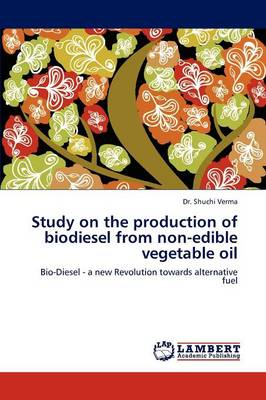 Study on the Production of Biodiesel from Non-Edible Vegetable Oil (Paperback)