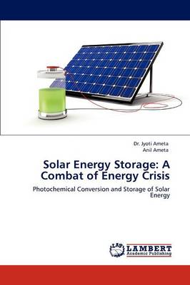 Solar Energy Storage: A Combat of Energy Crisis (Paperback)