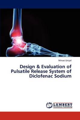 Design & Evaluation of Pulsatile Release System of Diclofenac Sodium (Paperback)