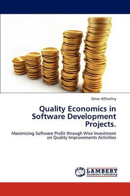 Quality Economics in Software Development Projects. (Paperback)