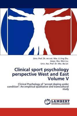 Clinical Sport Psychology Perspective West and East Volume V (Paperback)