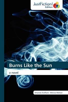 Burns Like the Sun (Paperback)