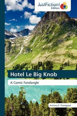 Hotel Le Big Knob (Paperback)